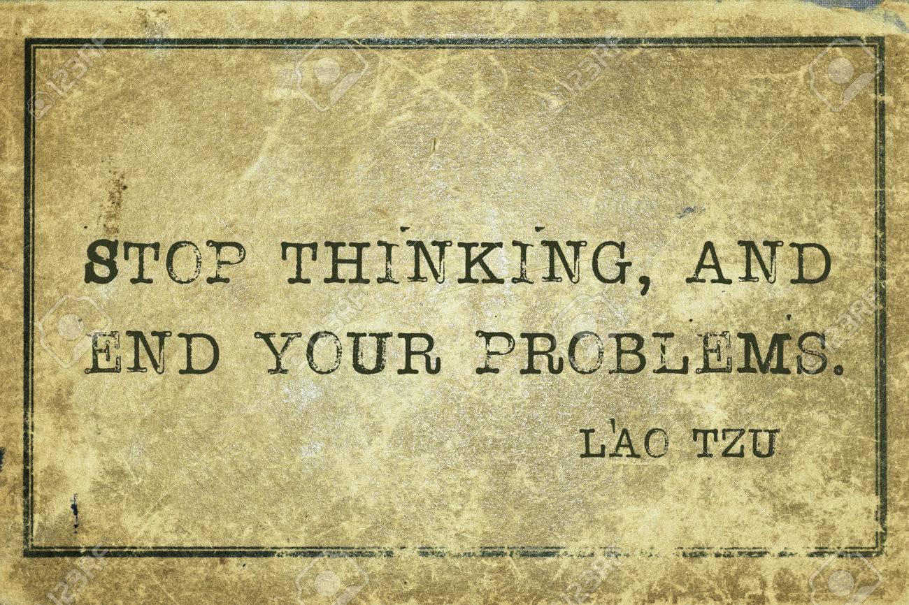 Hör Auf Zu Denken, Und Am Ende Ihrer Probleme - Alte Chinesische ...