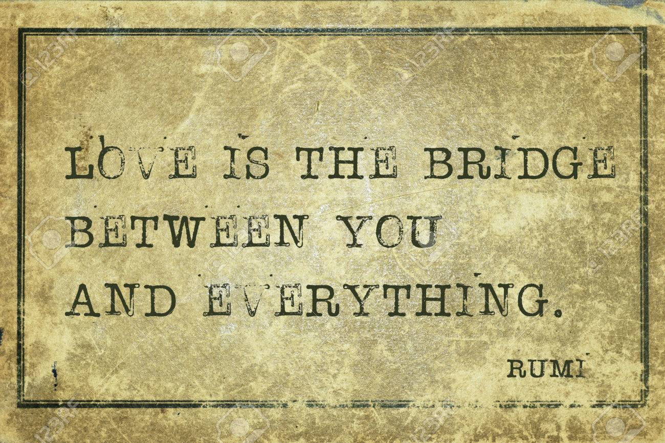 Rumi Quote Love Is The Bridge Between You And Everything  Ancient Persian