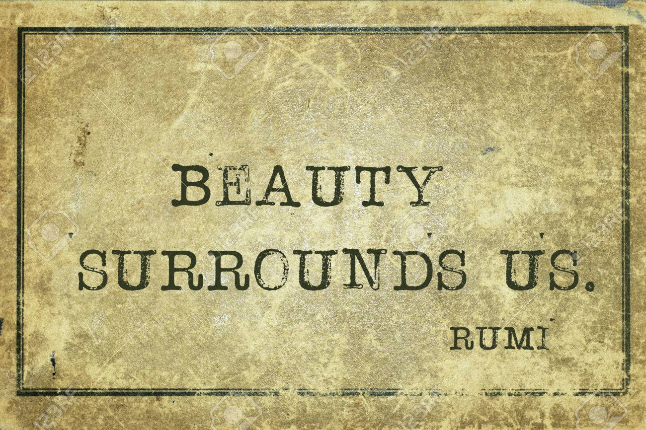 Rumi Quote Beauty Surrounds Us  Ancient Persian Poet And Philosopher Rumi