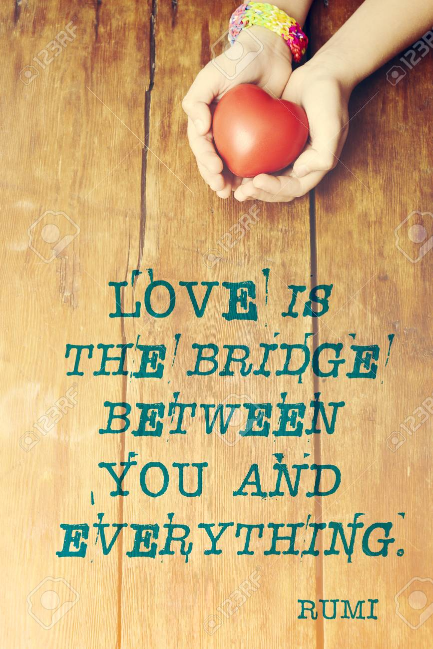 Famous Persian Poet Rumi Quote About Love Is Bridge Printed Over