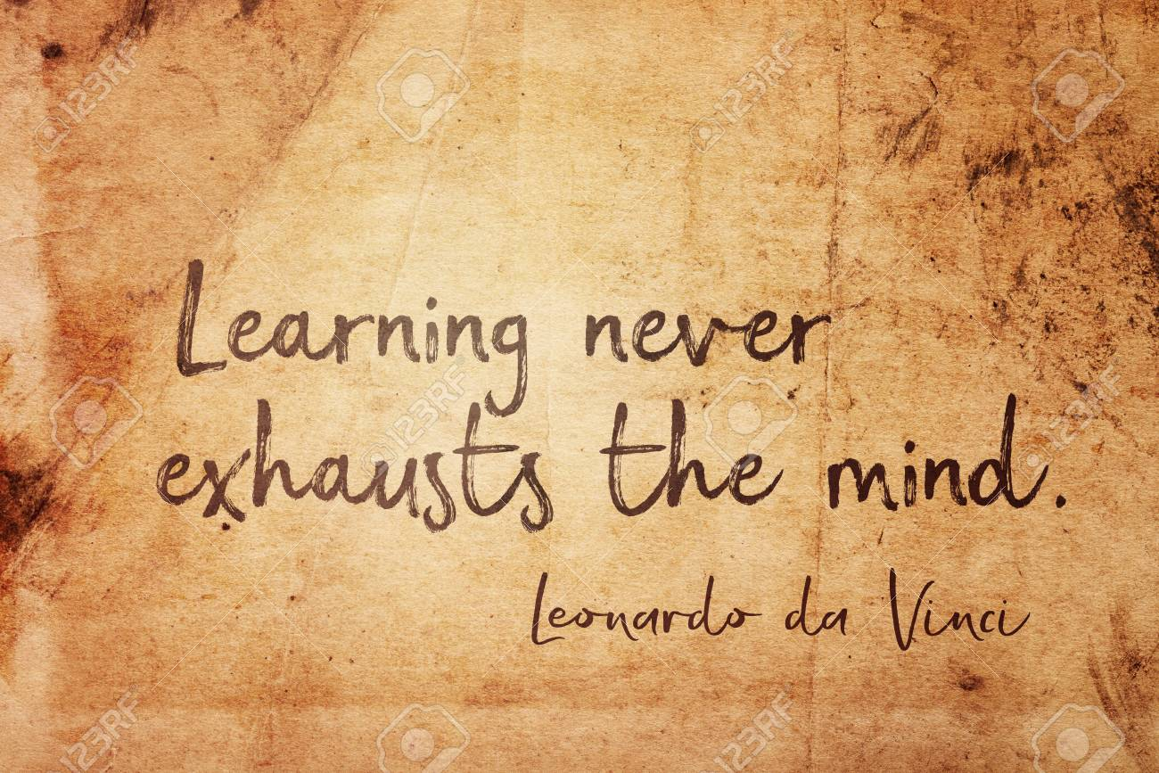 Learning Never Exhausts The Mind Ancient Italian Artist Leonardo