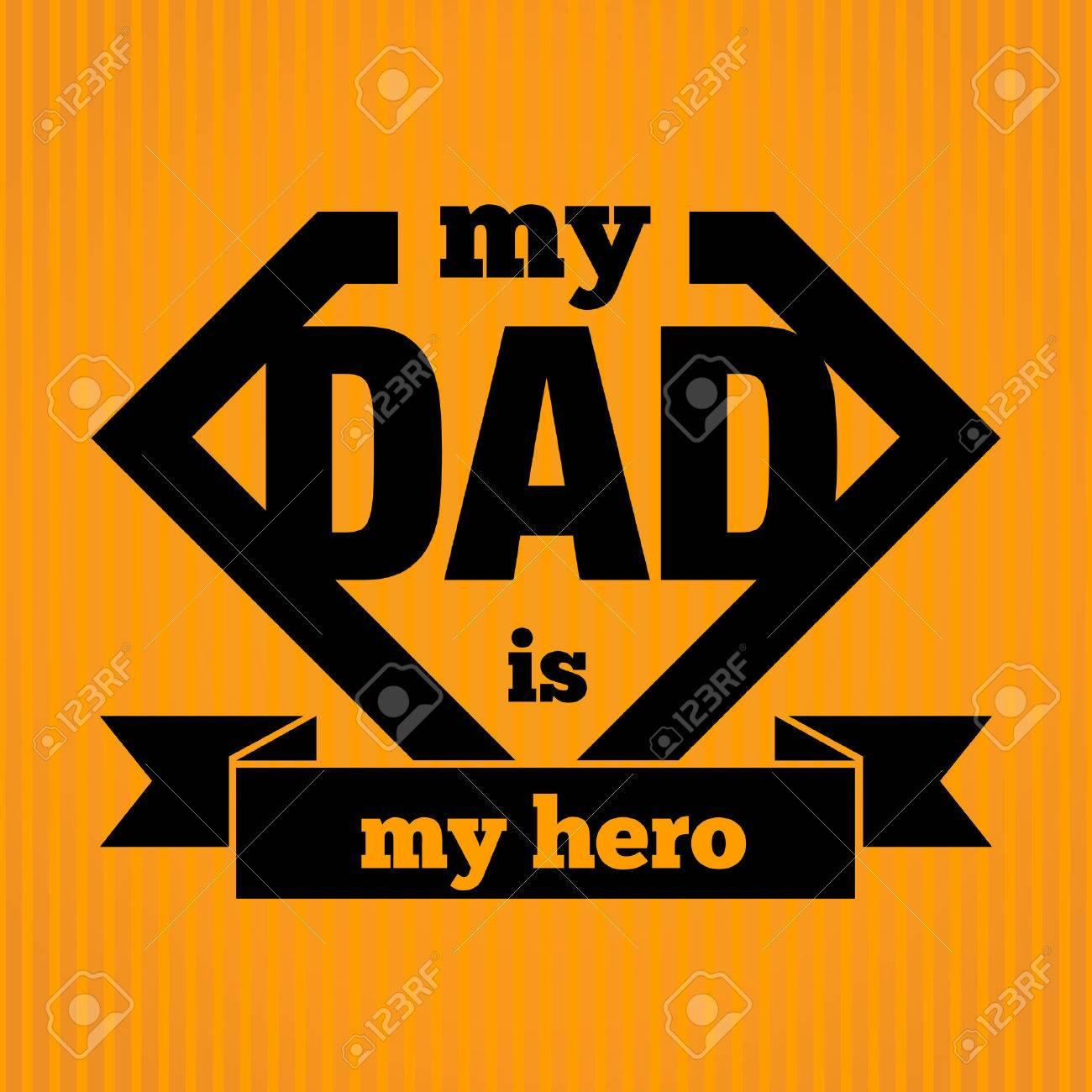 My Dad Is My Hero Symbol Vector Illustration Royalty Free Cliparts