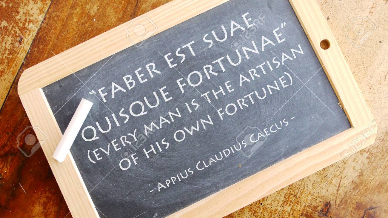 Faber Est Suae Quisque Fortunae A Latin Phrase Meaning Every