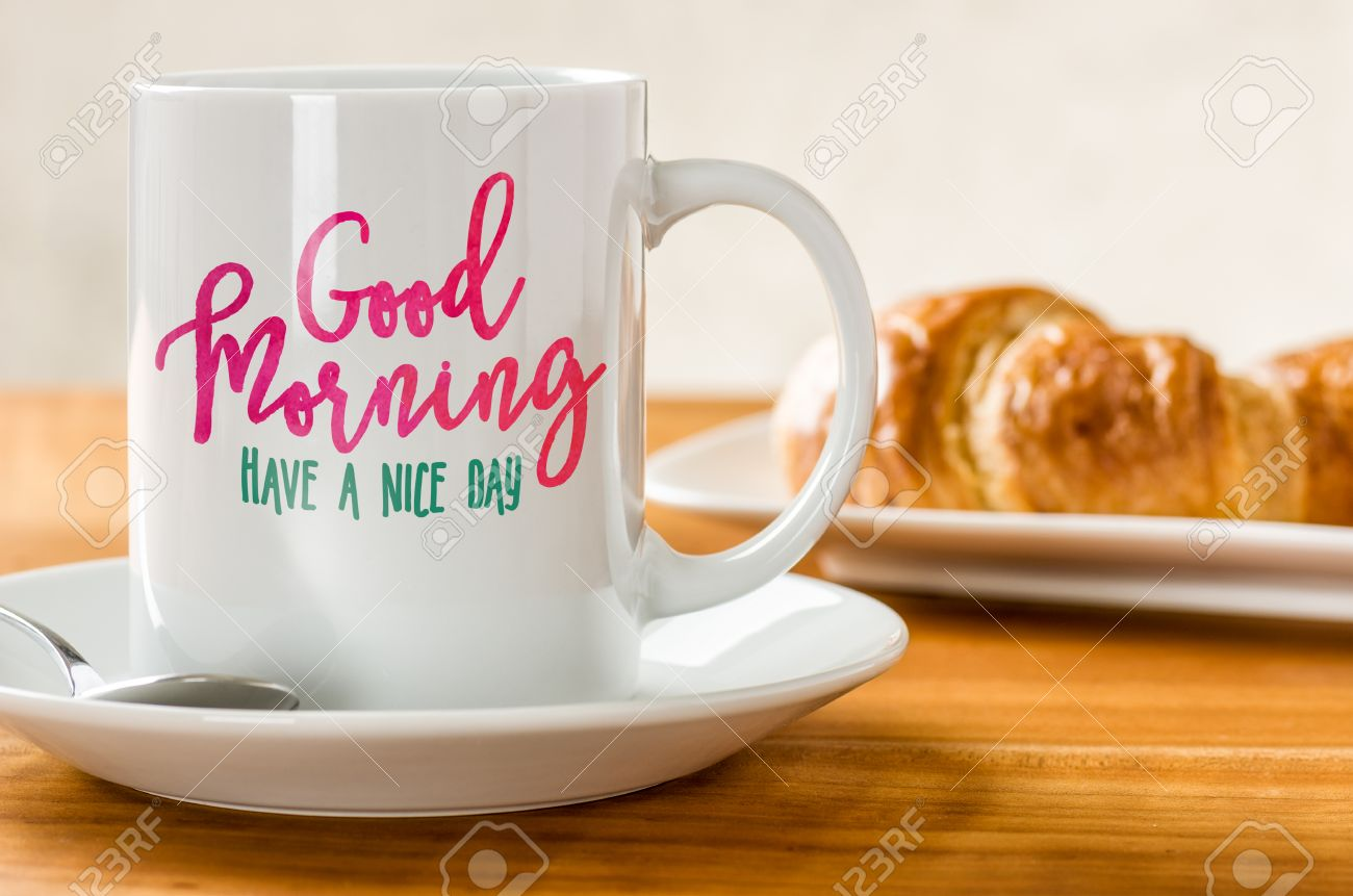 Good Morning Have A Nice Day Stock Photo Picture And Royalty Free