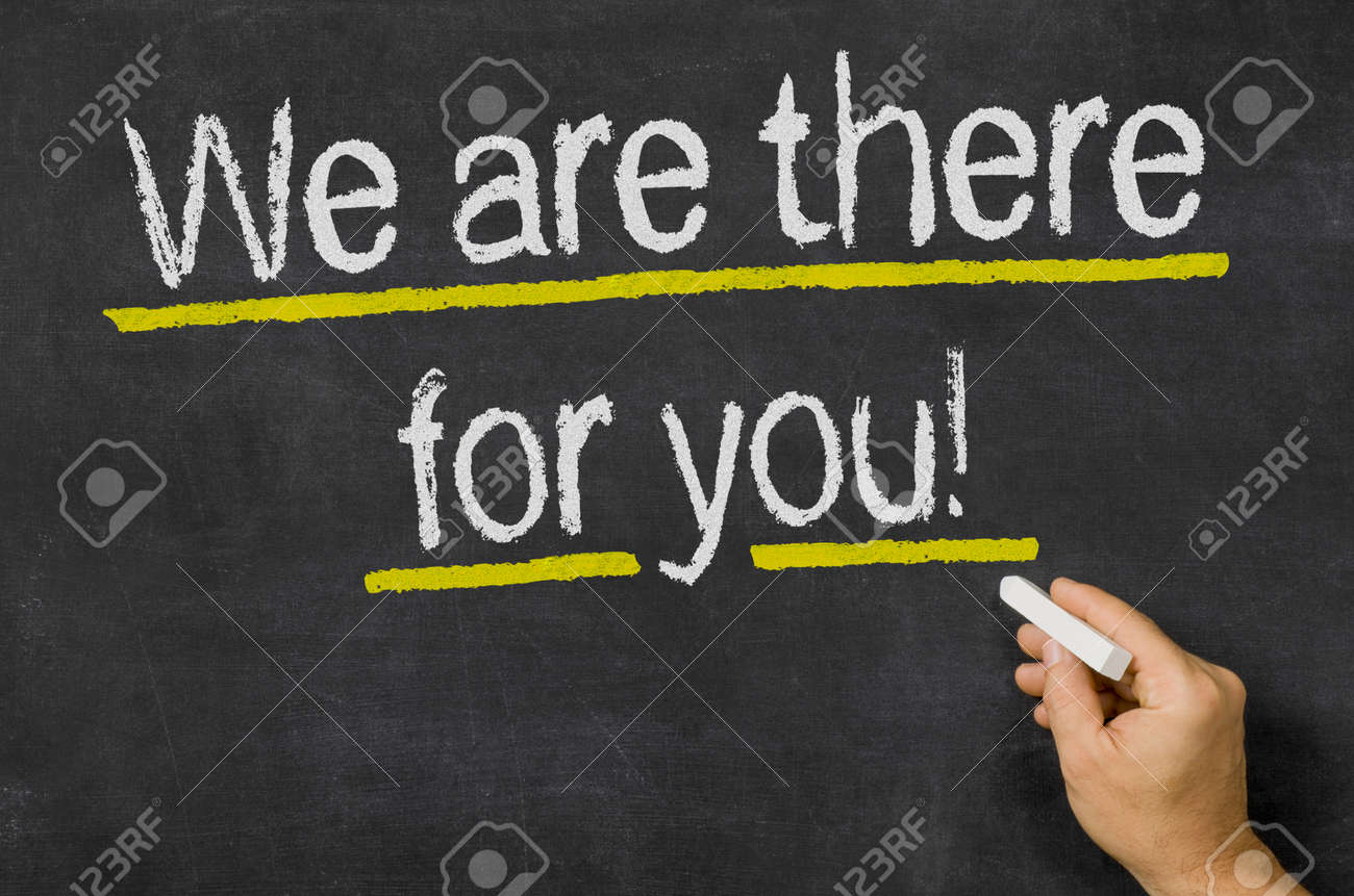 We are there for you written on a blackboard - 143928402