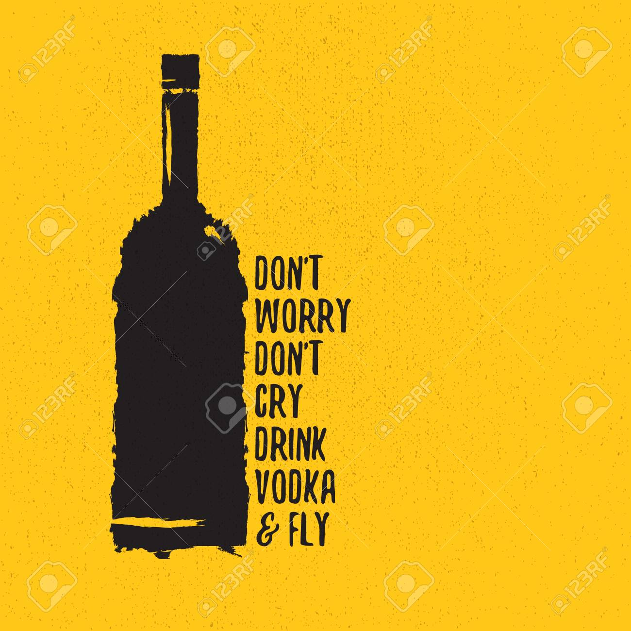 Worry Quotes | Dont Worry Dont Cry Drink Vodka And Fly Slogan Funny Quotes About