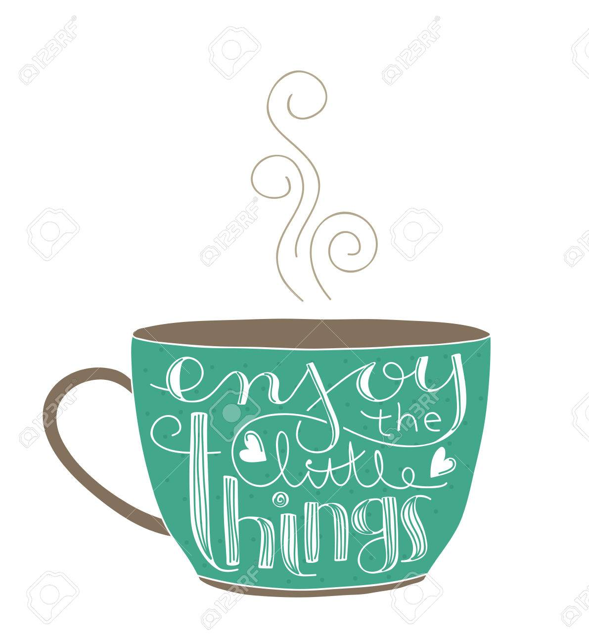 Cute Coffee Or Tea Cup With Inspirational Quote Enjoy The Little Things  Stock Vector   69918958