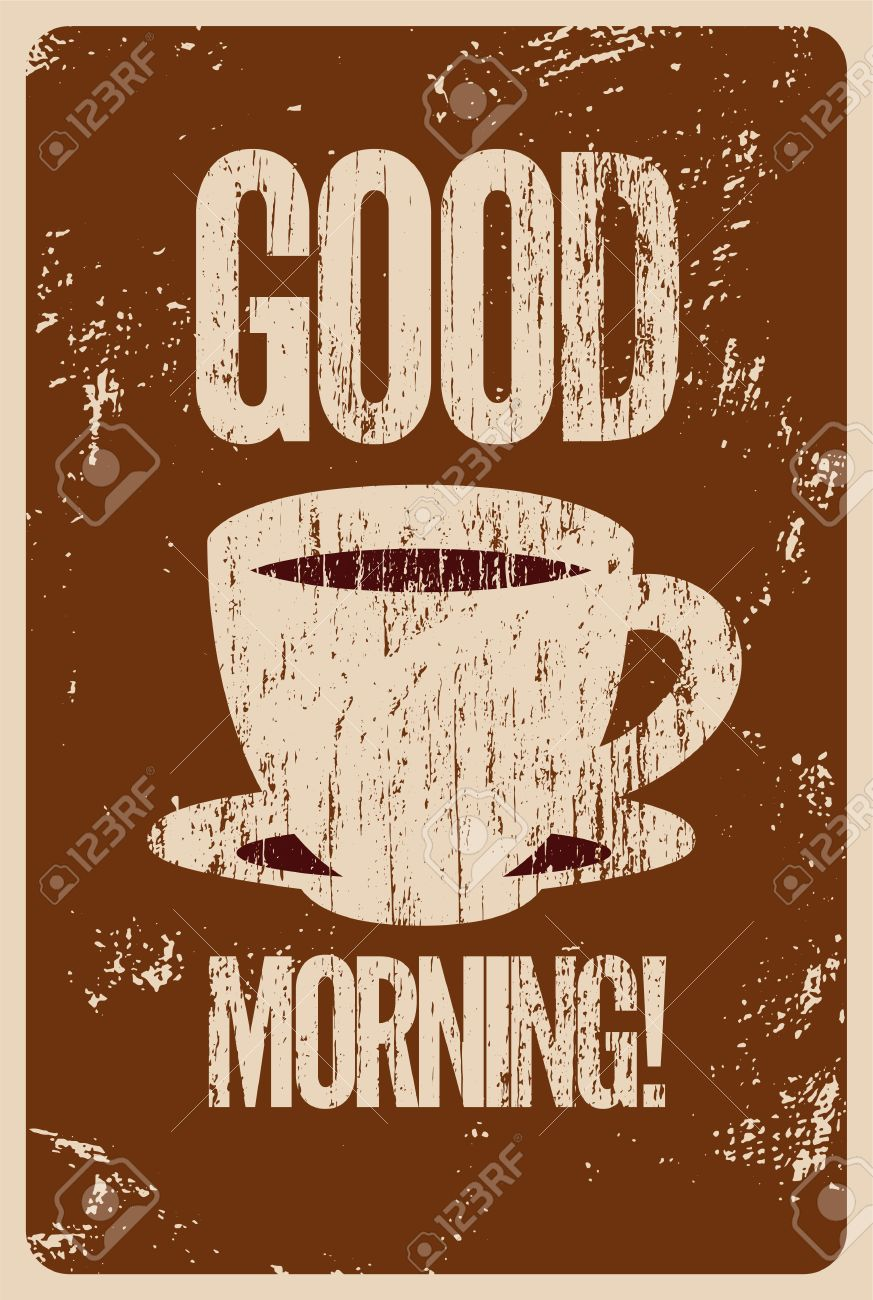 Good Morning! Coffee or tea typographic vintage style grunge poster. Retro vector illustration. - 52474879